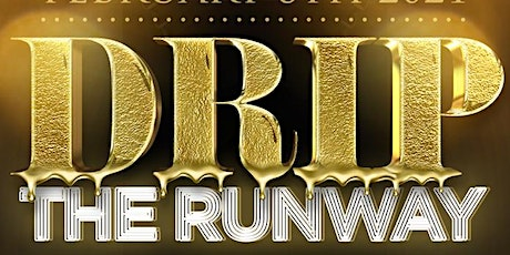DRIP The Runway Fashion Show tickets