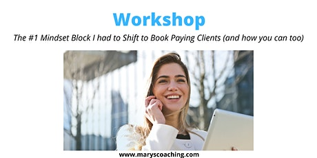 The #1 Mindset Block I had to Shift to Book Paying Clients tickets