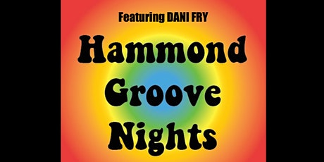 Hammond Groove Nights at The Main Bar feat. Dani Fry tickets