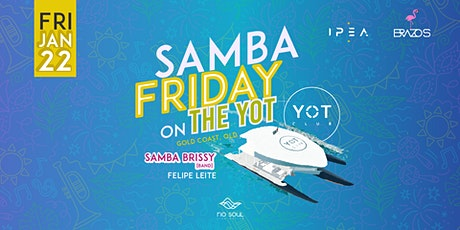 Samba Friday On The Yot tickets