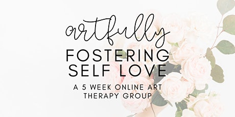 Fostering Self Love: An Online Art Therapy Group tickets