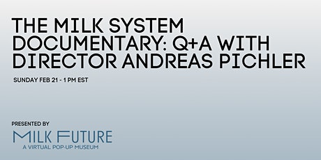 The Milk System Documentary: Director Q+A with Andreas Pichler tickets