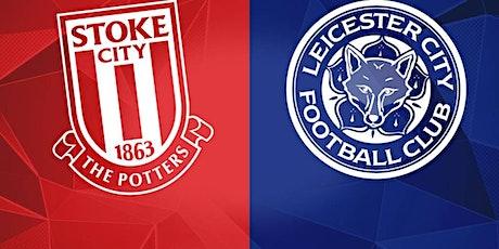 StrEams@!.MaTch Stoke City v Leicester City LIVE ON 2021 tickets