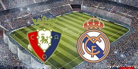 TV/VIVO.- R.e.a.l Madrid v Osasuna E.n Viv y E.n Directo ver Partido online entradas