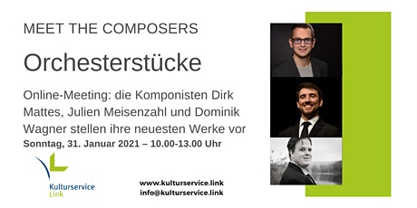 Meet the Composers: Dirk Mattes, Julien Meisenzahl, Dominik Wagner Tickets