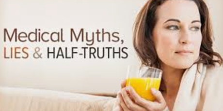 Medical Myths, Lies, and Half-Truths Free Masterclass tickets