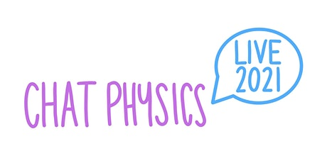 Chat Physics Live - February 2021 tickets