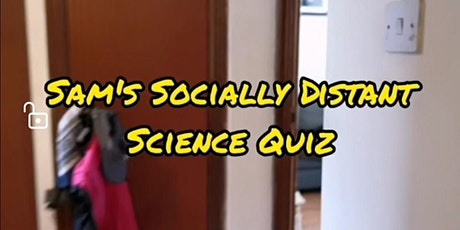 Sam's Socially Distant Science Quiz  tickets