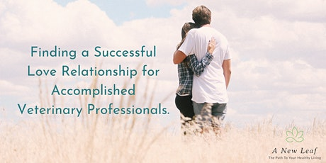 Finding a Successful Love Relationship for Acomplished Vet Professionals tickets