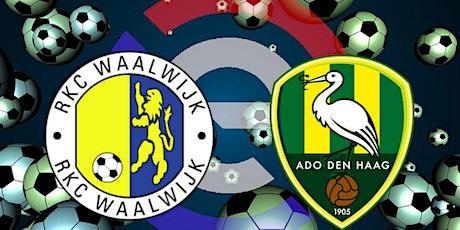 LIVE@!. ADO Den Haag - RKC Waalwijk LIVE OP TV 2021 tickets