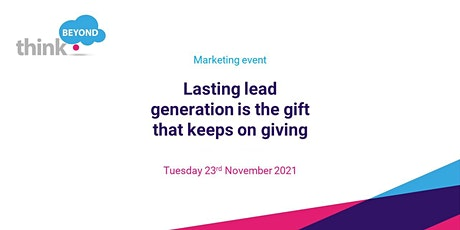 Lasting lead generation is the gift that keeps on giving tickets