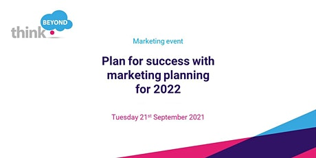 Plan for success with marketing planning for 2022 tickets