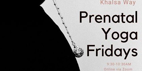 Khalsa Way Prenatal Yoga Fridays tickets