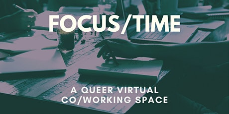 FOCUS/TIME: a queer virtual space to work on creative projects tickets