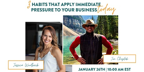 3 Habits That Apply Immediate Pressure To Your Business TODAY tickets