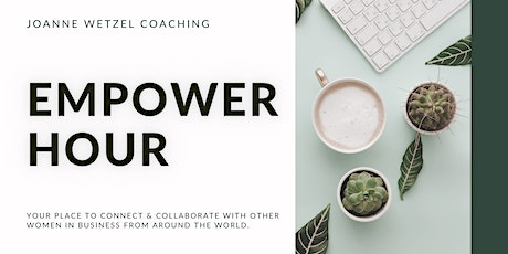 EMPOWER Hour | A Virtual Weekly Networking Event For Women In Business tickets