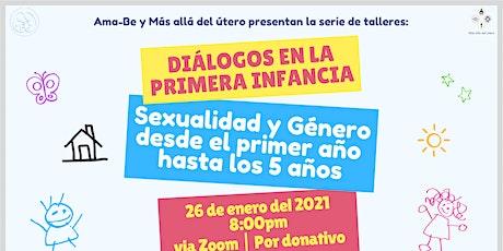 """Diálogos """"Sexualidad y Género desde el primer año  hasta los 5 años"""" tickets"""