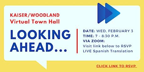 "Kaiser/Woodland Virtual Town Hall: ""Looking Ahead"" tickets"