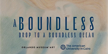 """A Boundless Drop to a Boundless Ocean"" Exhibition Preview tickets"