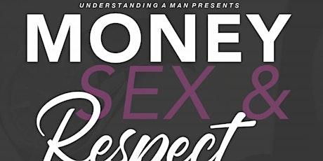 Understanding A Man: Money, Sex, & Respect tickets