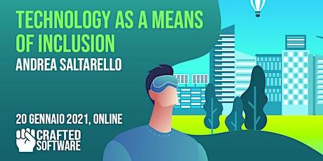Technology as a means of inclusion con Andrea Saltarello biglietti