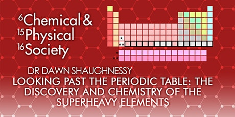 Past the Periodic Table: Discovery + Chemistry of the Superheavy Elements tickets