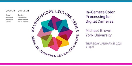 In-Camera Color Processing for Digital Cameras by Michael Brown tickets
