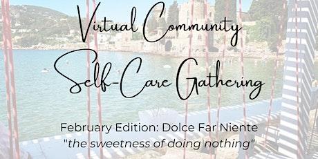 February's Self-Care Community Gathering: Dolce Far Niente entradas