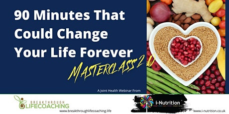 90 Minutes That Could Change Your Life Forever 2.0 - Health Masterclass tickets