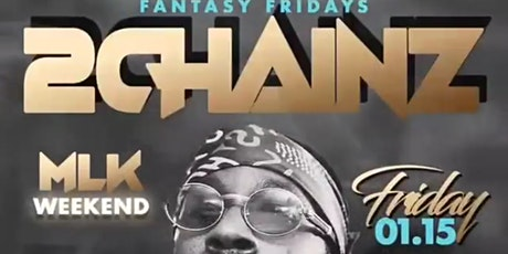 2CHAINZ & CELEB FRIENDS TAKEOVER! FANTASY FRIDAYS @TRAFFIK! tickets