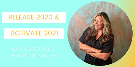 Heal Your 2020 Experience & Activate 2021! tickets