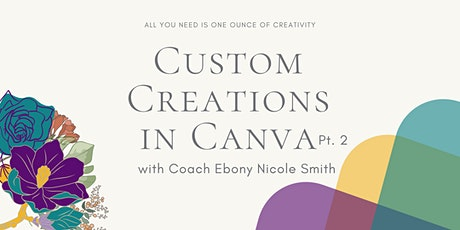 Custom Creations in Canva - Pt. 2 tickets