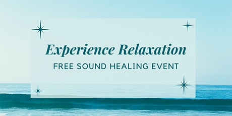 Experience Relaxation ~ Free Live Streaming Sound Healing tickets