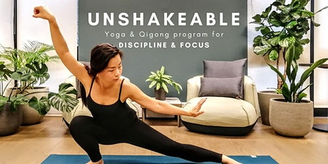 Unshakeable: Yoga & Qigong for Discipline & Focus tickets