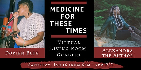 Medicine For These Times feat. Dorien Blue & Alexandra the Author tickets