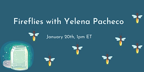 Fireflies with Yelena Pacheco tickets