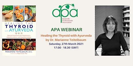 APA Webinar - Healing the Thyroid with Ayurveda by Dr Marianne Teitelbaum tickets