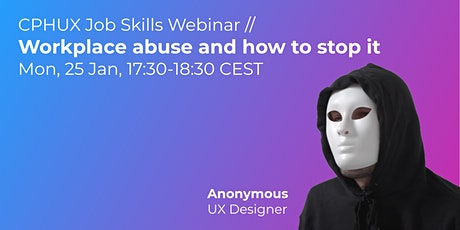 Workplace abuse and how to stop it // UX Job Skills Webinar tickets