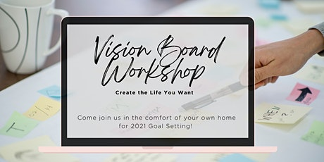 Virtual Vision Board Workshop- Create the Life You Want tickets