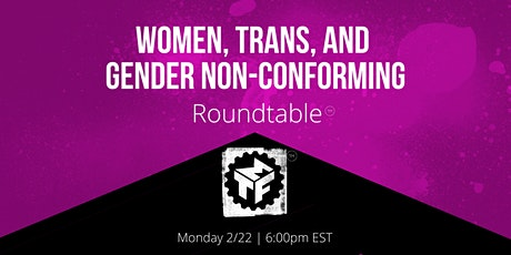 Women/Trans/GNC Roundtable tickets