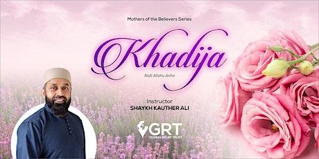 KHADIJA (RA) - Seminar By Shaykh Kauther Ali tickets