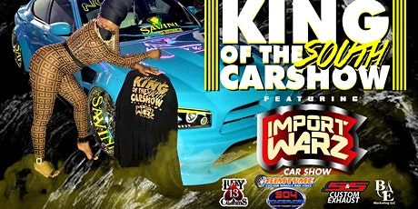 9TH ANNUAL KING OF THE SOUTH FEATURING IMPORT WARZ tickets