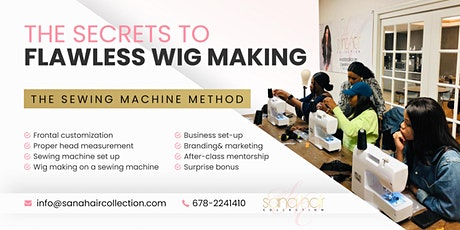 ATL The Secret To Flawless Wig Making The Sewing Machine Method -Atlanta tickets