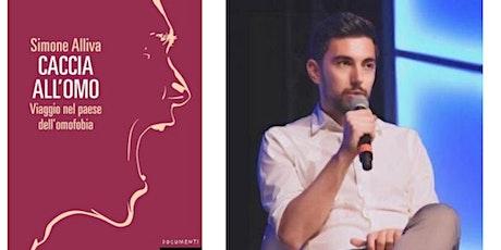 """Incontro su omotransfobia con Simone Alliva autore di """"Caccia all'omo""""  biglietti"""