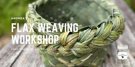 Andrea's Flaxweaving workshop tickets