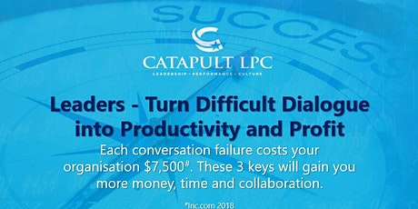 Leaders - Turn Difficult Dialogue into Productivity and Profits tickets
