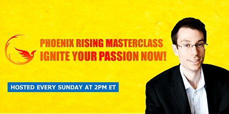 Phoenix Rising Masterclass: IGNITE Your Passion Now! tickets