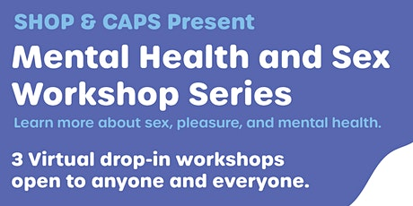 Mental Health and Sex Workshop Series tickets