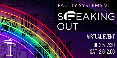 Faulty Systems V: Speaking Out tickets