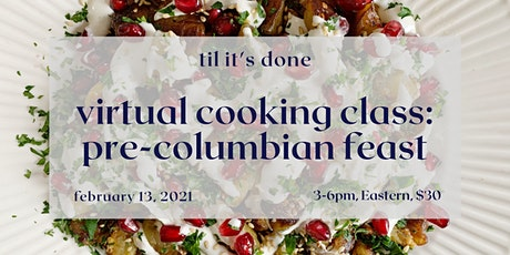Virtual Cooking Class: Pre-Columbian Feast tickets